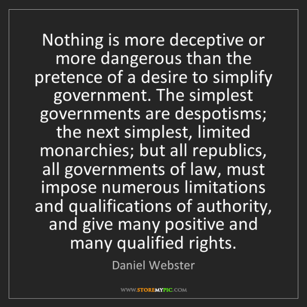 Daniel Webster: Nothing is more deceptive or more dangerous than the...