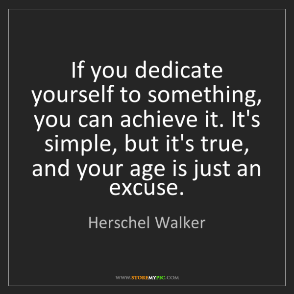 Herschel Walker: If you dedicate yourself to something, you can achieve...