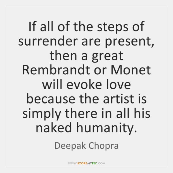If all of the steps of surrender are present, then a great ...