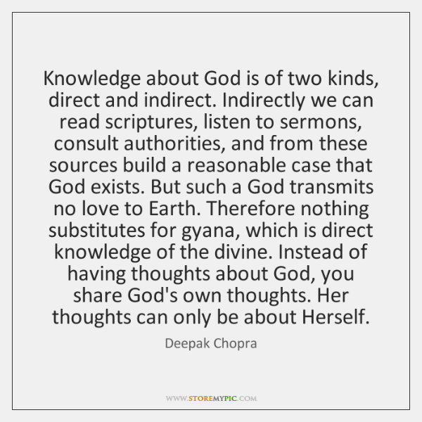 Knowledge about God is of two kinds, direct and indirect. Indirectly we ...