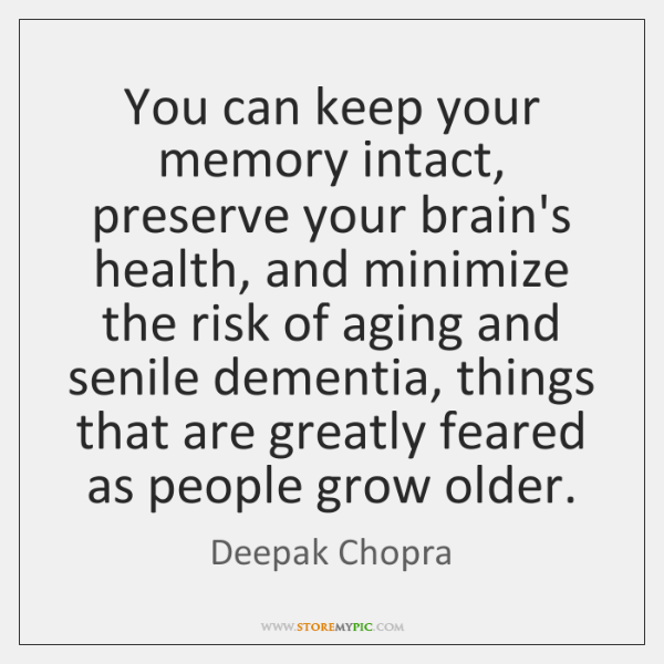 You can keep your memory intact, preserve your brain's health, and minimize ...