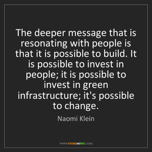 Naomi Klein: The deeper message that is resonating with people is...