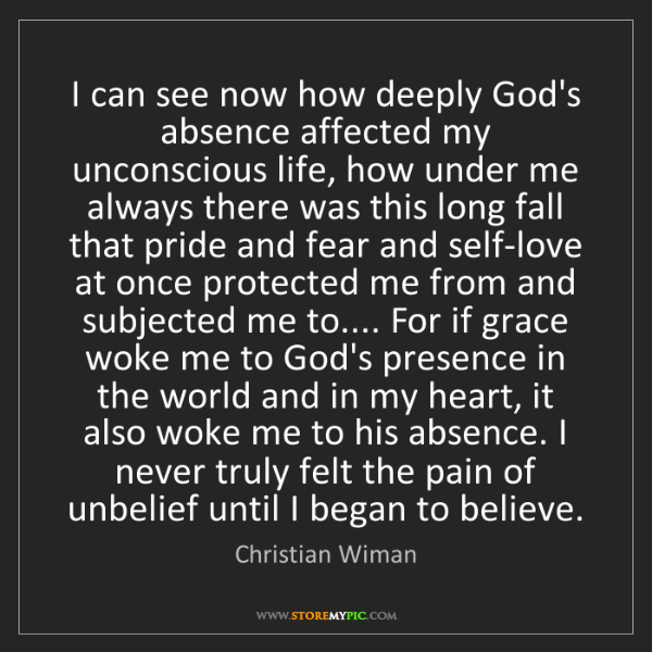 Christian Wiman: I can see now how deeply God's absence affected my unconscious...