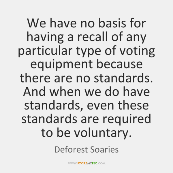 We have no basis for having a recall of any particular type ...