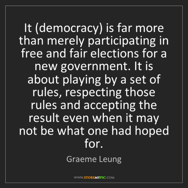Graeme Leung: It (democracy) is far more than merely participating...