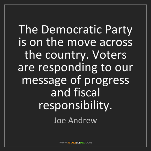 Joe Andrew: The Democratic Party is on the move across the country....
