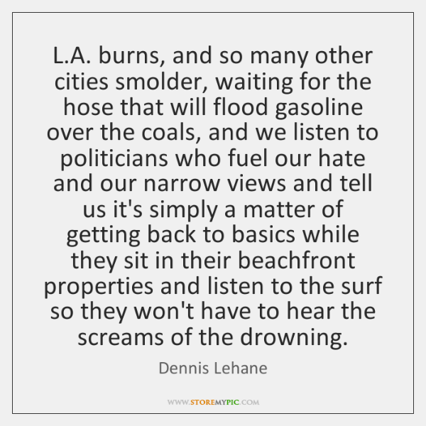 L.A. burns, and so many other cities smolder, waiting for the ...