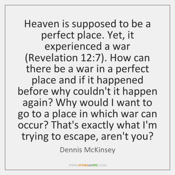 Heaven is supposed to be a perfect place. Yet, it experienced a ...