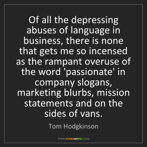 Tom Hodgkinson: Of all the depressing abuses of language in business,...