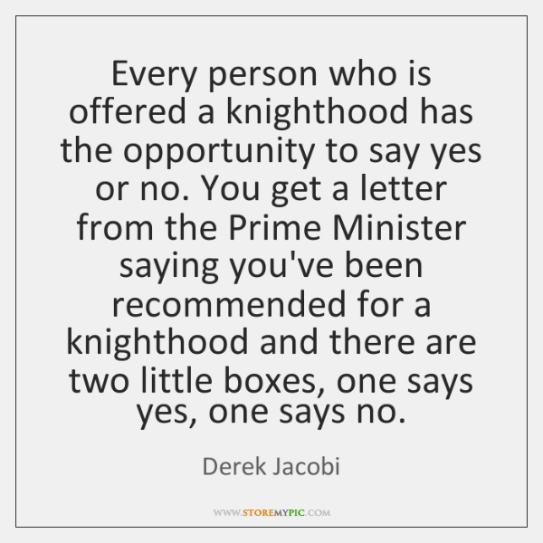 Every person who is offered a knighthood has the opportunity to say ...