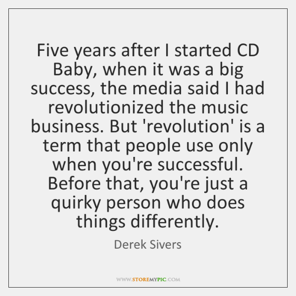 Five years after I started CD Baby, when it was a big ...