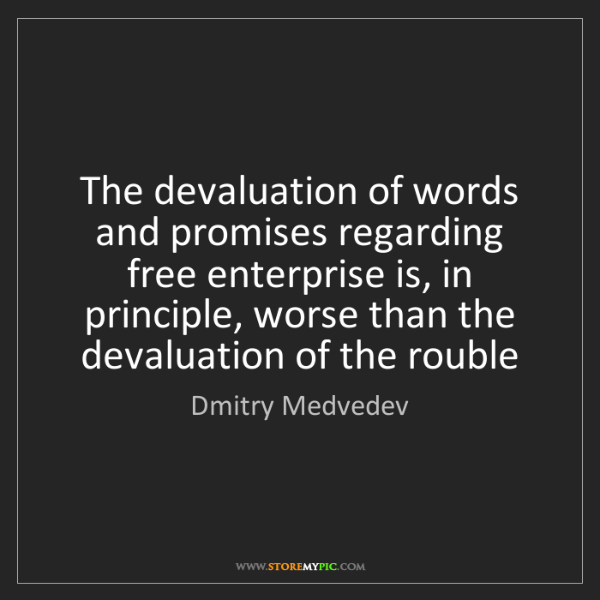 Dmitry Medvedev: The devaluation of words and promises regarding free...