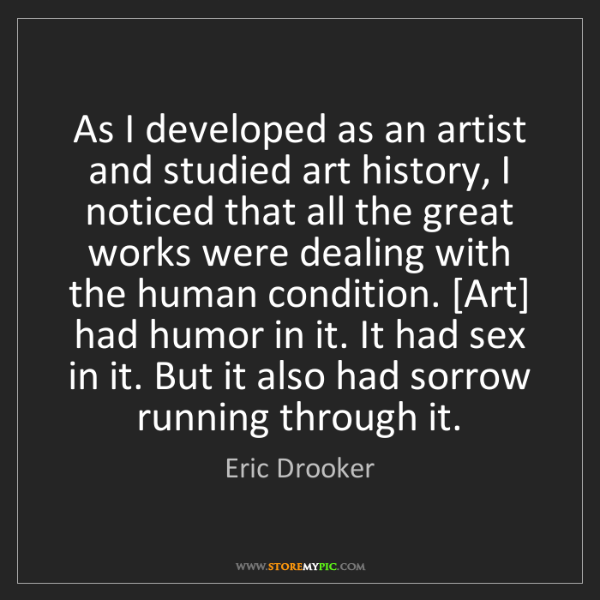 Eric Drooker: As I developed as an artist and studied art history,...