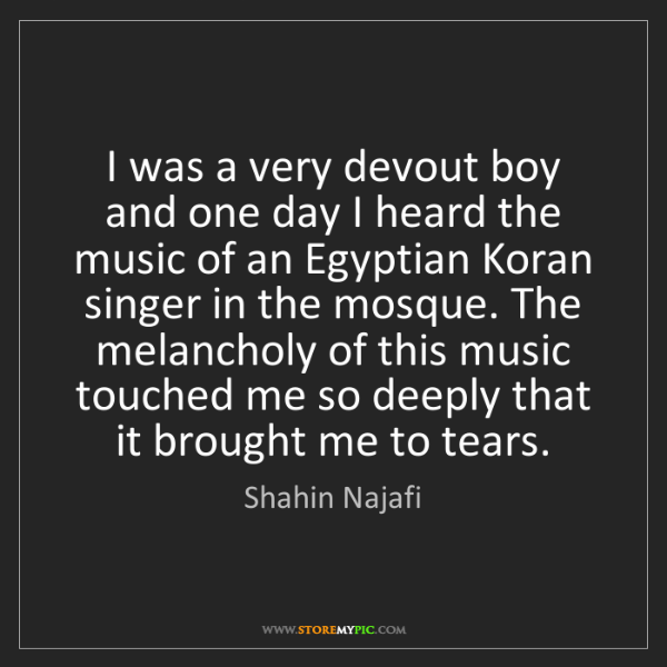 Shahin Najafi: I was a very devout boy and one day I heard the music...