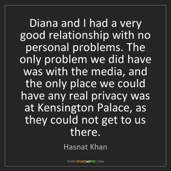 Hasnat Khan: Diana and I had a very good relationship with no personal...