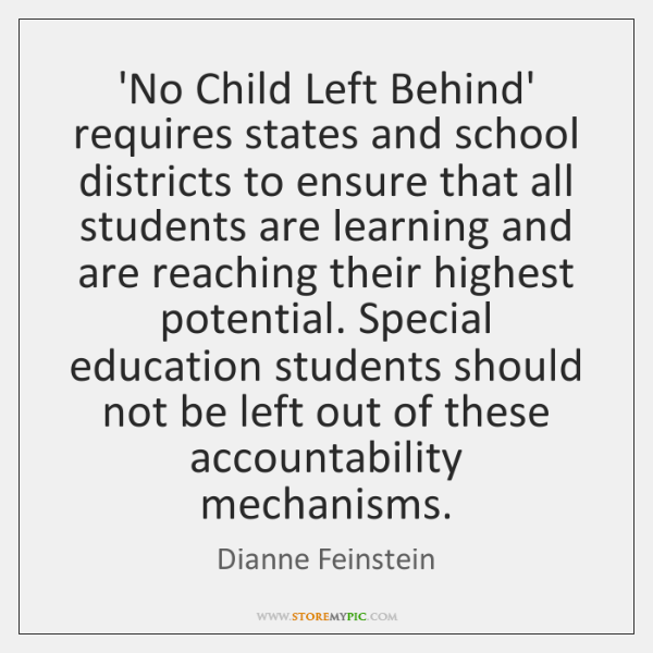 'No Child Left Behind' requires states and school districts to ensure that ...