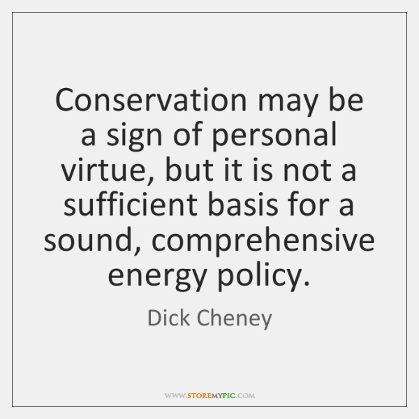 Conservation may be a sign of personal virtue, but it is not ...