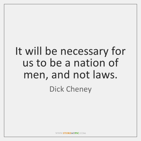 It will be necessary for us to be a nation of men, ...