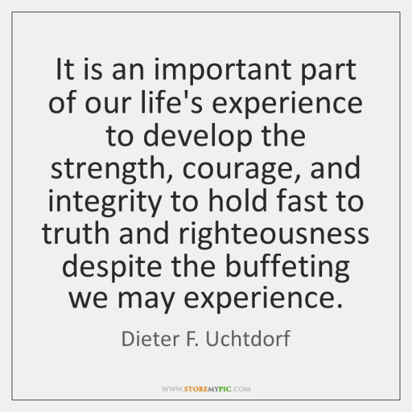 It is an important part of our life's experience to develop the ...
