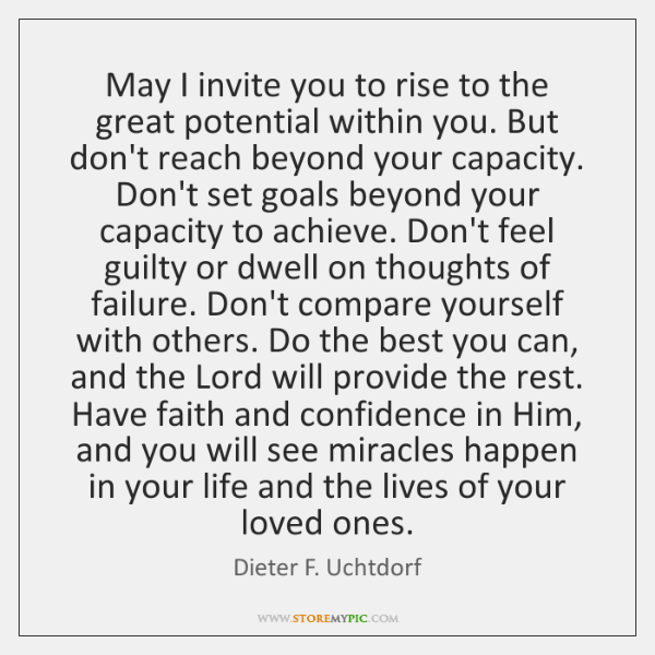 May I invite you to rise to the great potential within you. ...