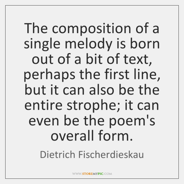 The composition of a single melody is born out of a bit ...