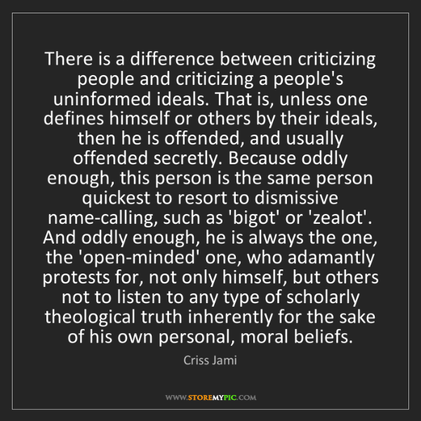 Criss Jami: There is a difference between criticizing people and...