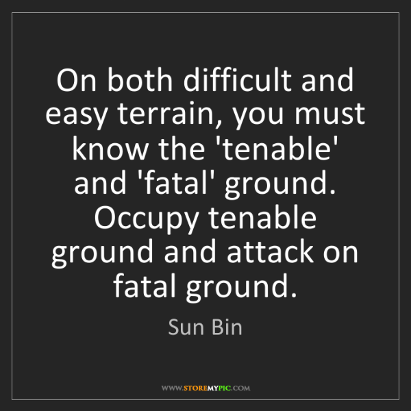 Sun Bin: On both difficult and easy terrain, you must know the...