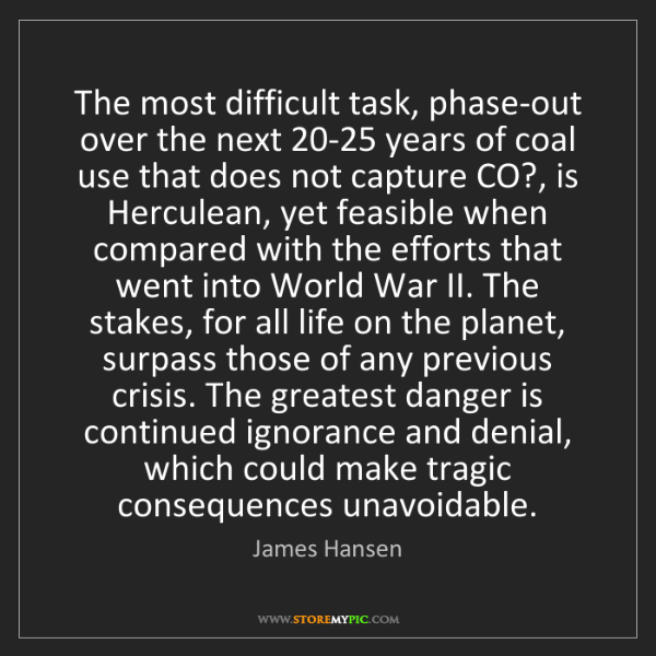 James Hansen: The most difficult task, phase-out over the next 20-25...