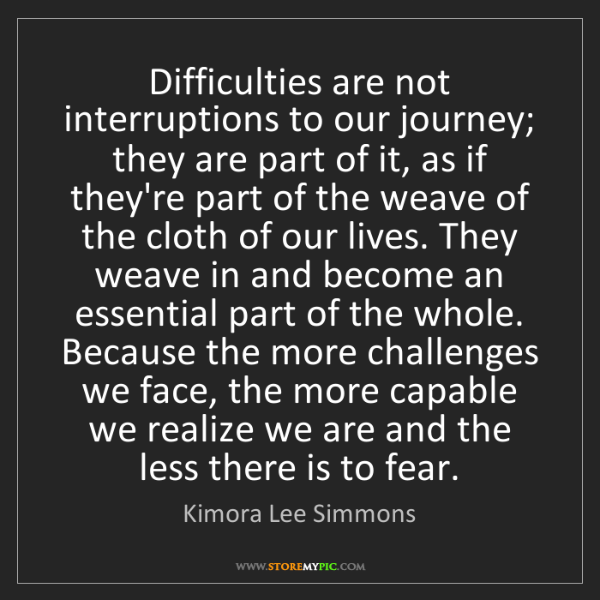 Kimora Lee Simmons: Difficulties are not interruptions to our journey; they...