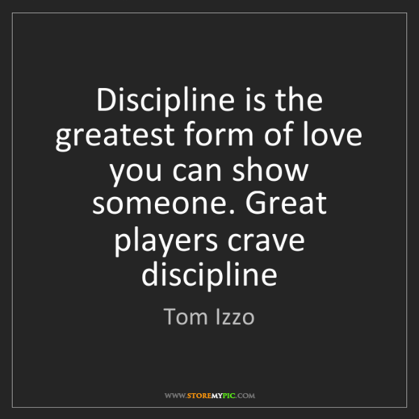 Tom Izzo: Discipline is the greatest form of love you can show...