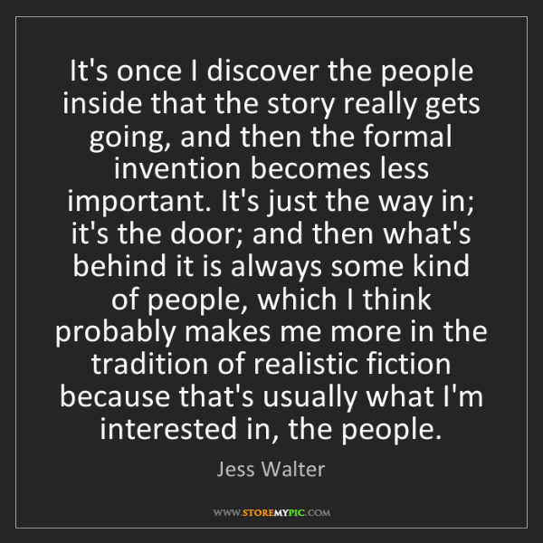 Jess Walter: It's once I discover the people inside that the story...
