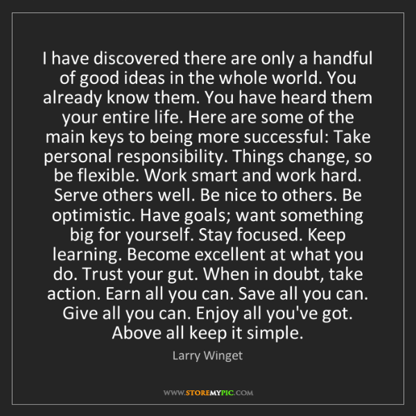 Larry Winget: I have discovered there are only a handful of good ideas...