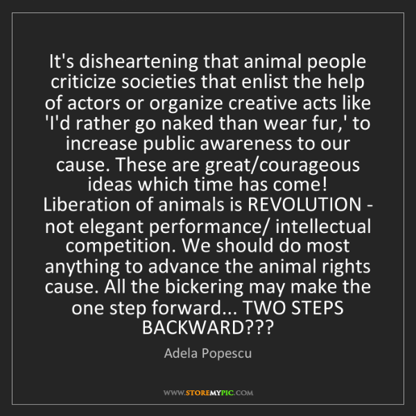 Adela Popescu: It's disheartening that animal people criticize societies...
