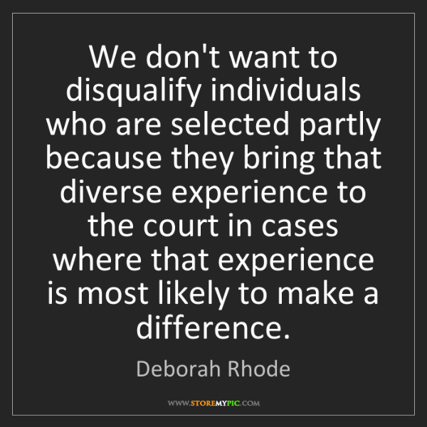 Deborah Rhode: We don't want to disqualify individuals who are selected...