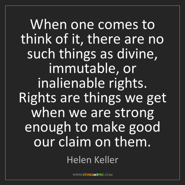 Helen Keller: When one comes to think of it, there are no such things...