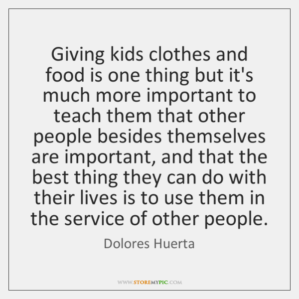 Giving kids clothes and food is one thing but it's much more ...
