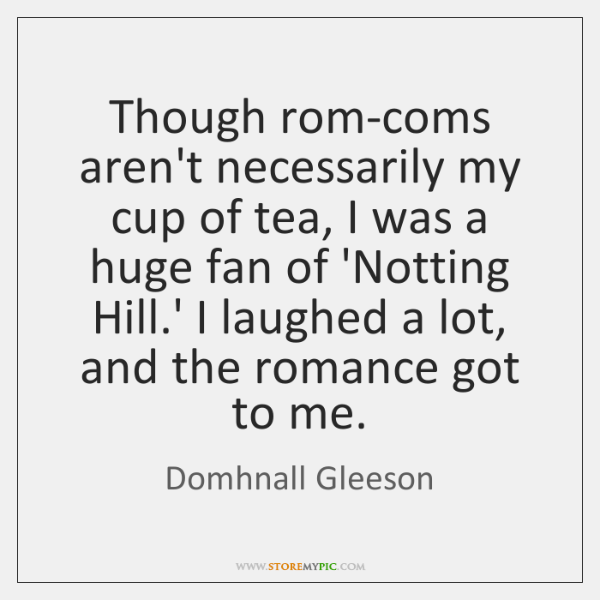 Though rom-coms aren't necessarily my cup of tea, I was a huge ...