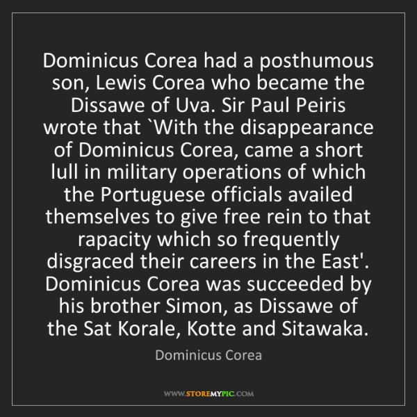 Dominicus Corea: Dominicus Corea had a posthumous son, Lewis Corea who...