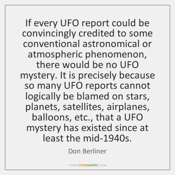 If every UFO report could be convincingly credited to some conventional astronomical ...