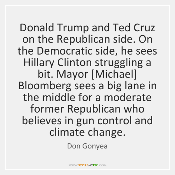 Donald Trump and Ted Cruz on the Republican side. On the Democratic ...