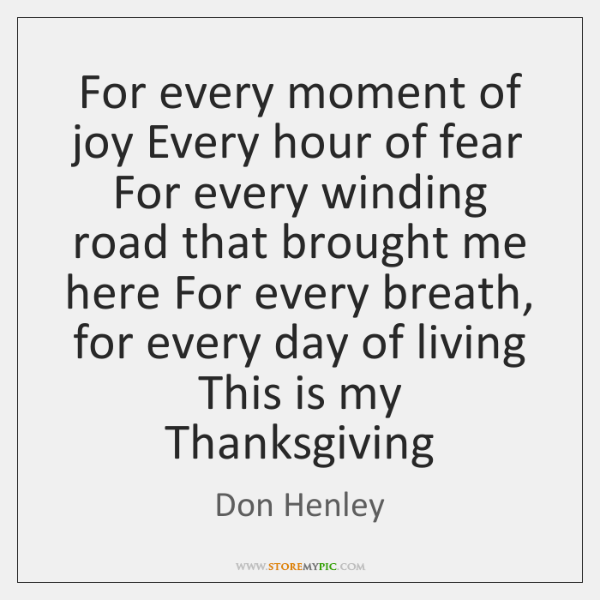 For every moment of joy Every hour of fear For every winding ...
