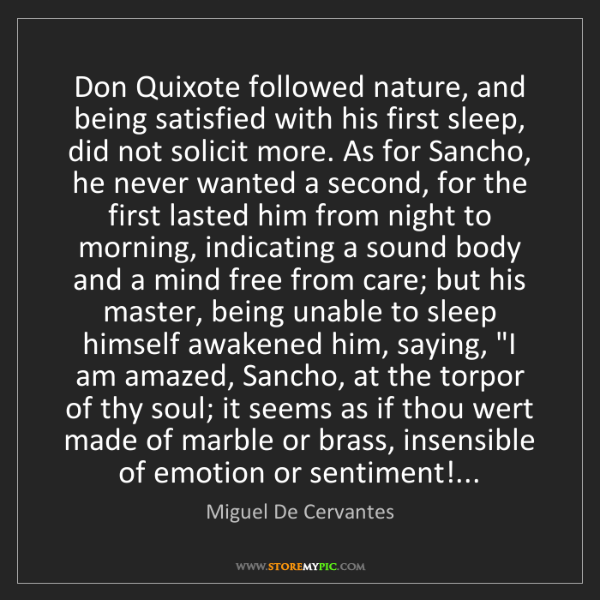 Miguel De Cervantes: Don Quixote followed nature, and being satisfied with...