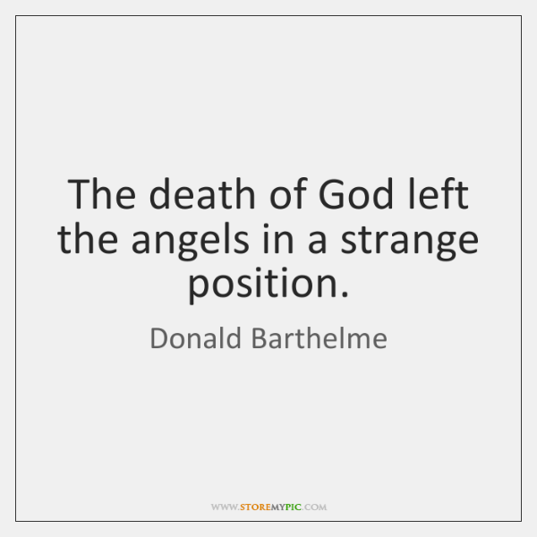 The death of God left the angels in a strange position.