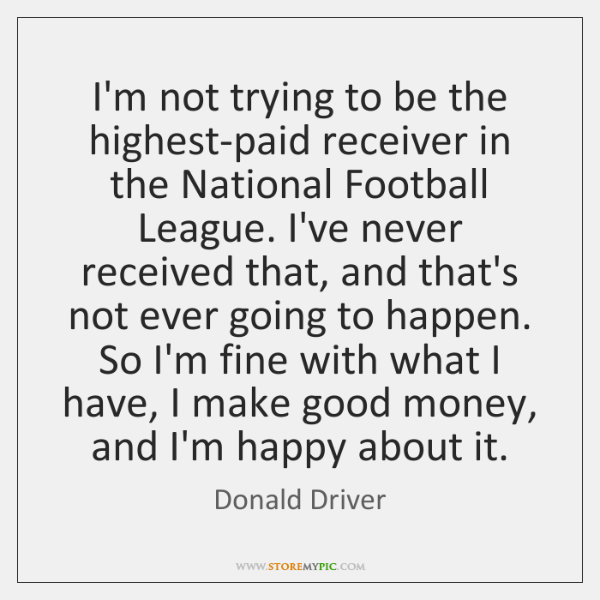 I'm not trying to be the highest-paid receiver in the National Football ...