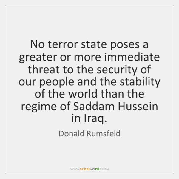 No terror state poses a greater or more immediate threat to the ...