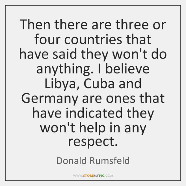 Then there are three or four countries that have said they won't ...