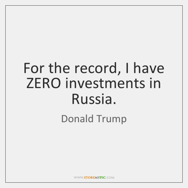 For the record, I have ZERO investments in Russia.