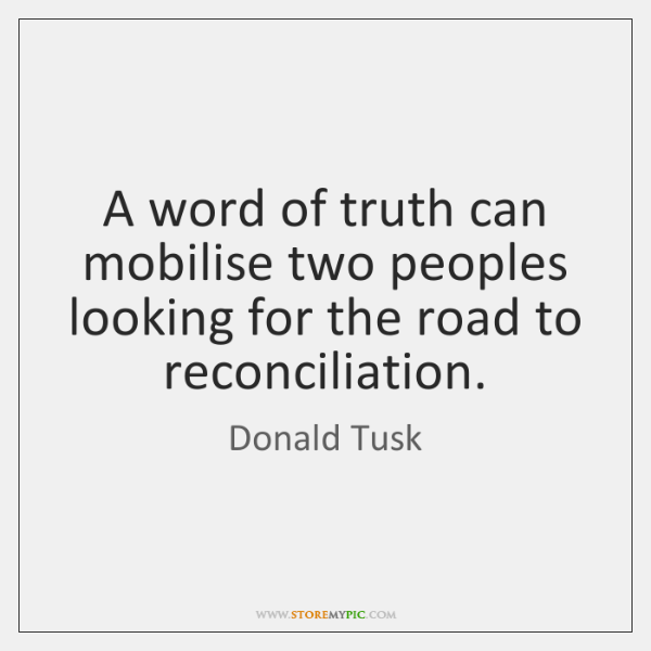 A word of truth can mobilise two peoples looking for the road ...