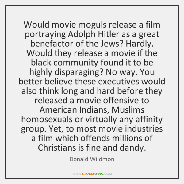 Would movie moguls release a film portraying Adolph Hitler as a great ...