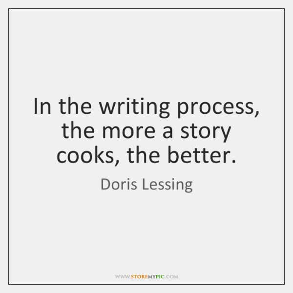 In the writing process, the more a story cooks, the better.